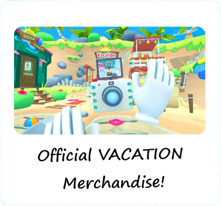 Official VACATION Merchandise!
